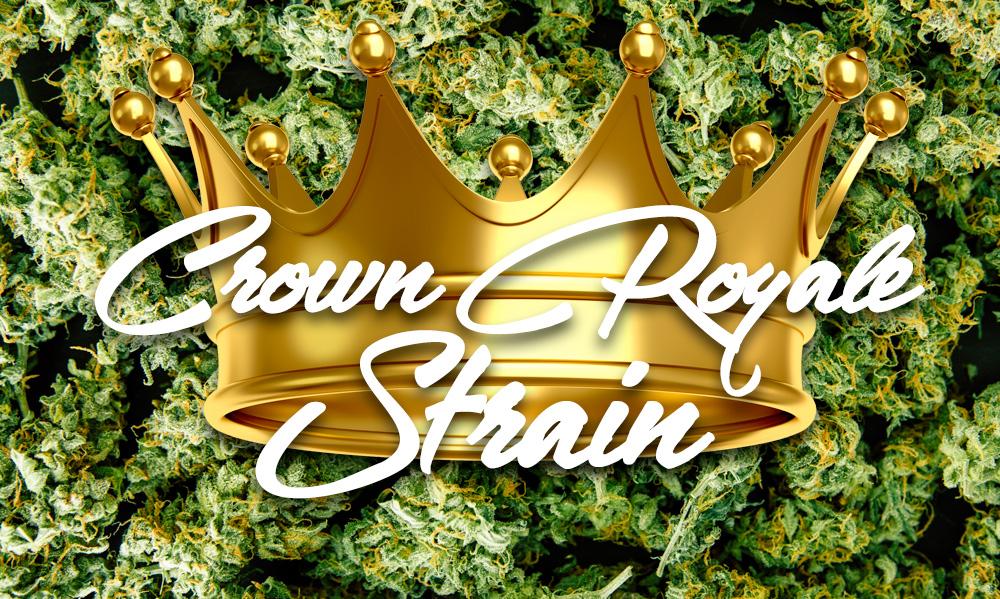 crown royale cannabis strain