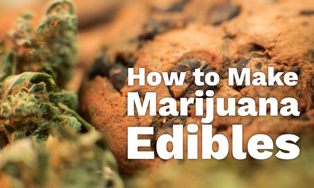 how to make marijuana edibles
