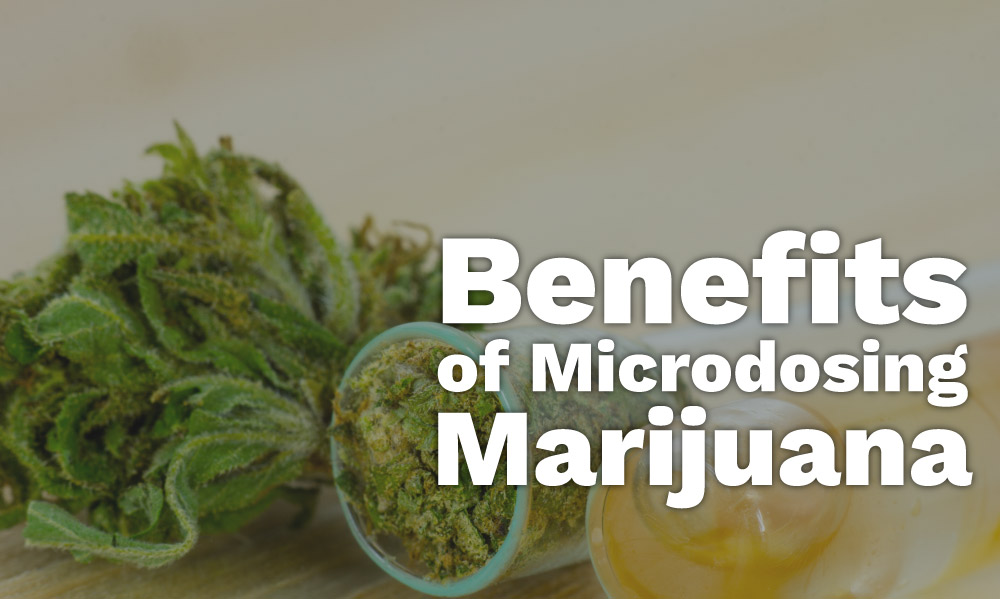 benefits microdosing marijuana
