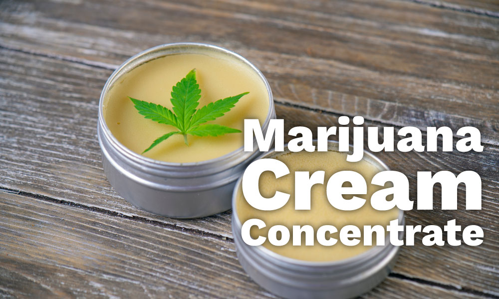 marijuana cream concentrate
