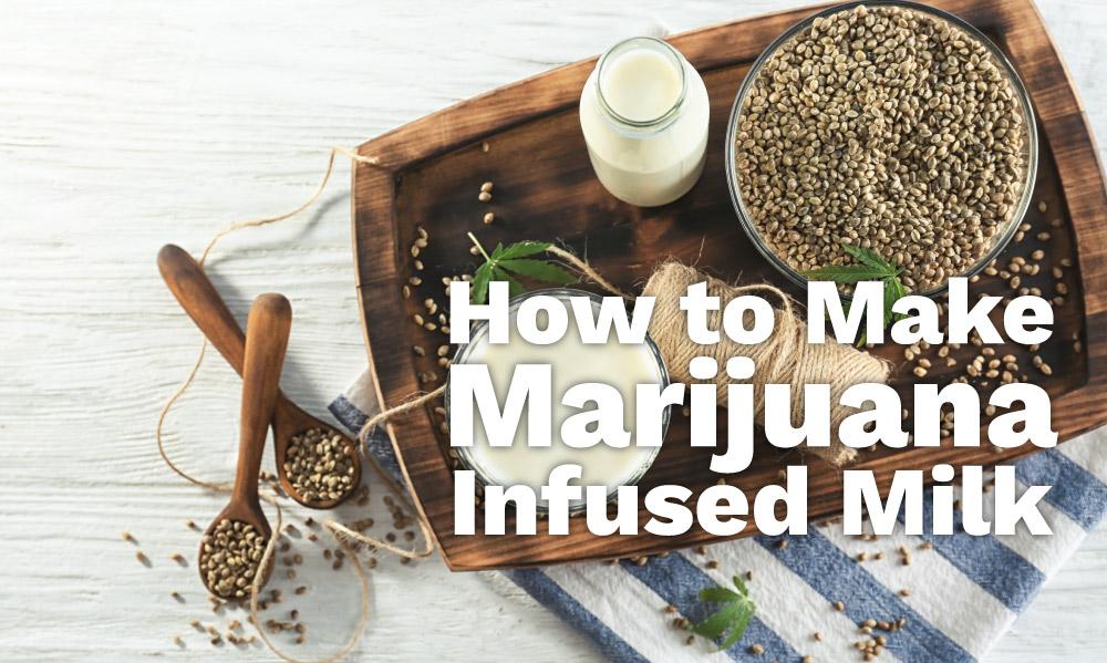 marijuana infused milk
